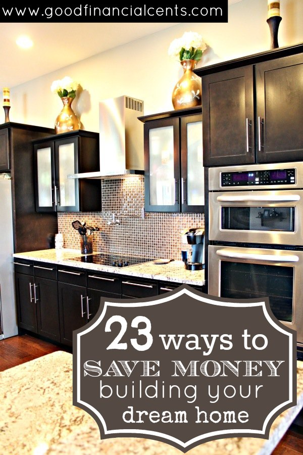 23 ways to save money building your dream home for Build your dream house