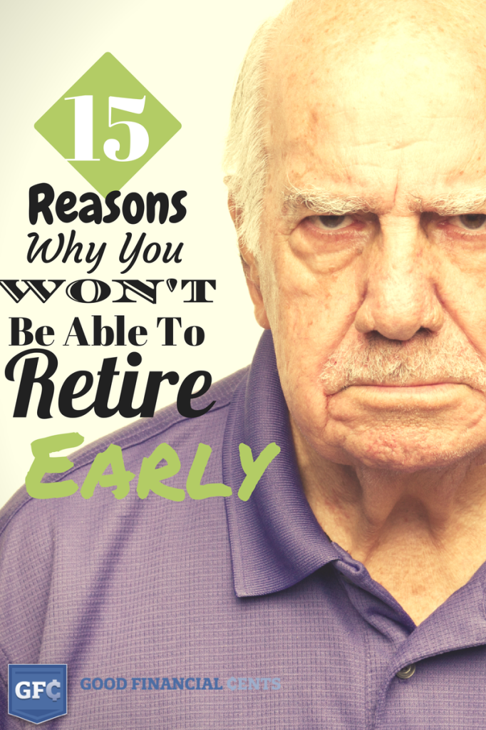15 Reasons Why You Won't Be Able to Retire Early