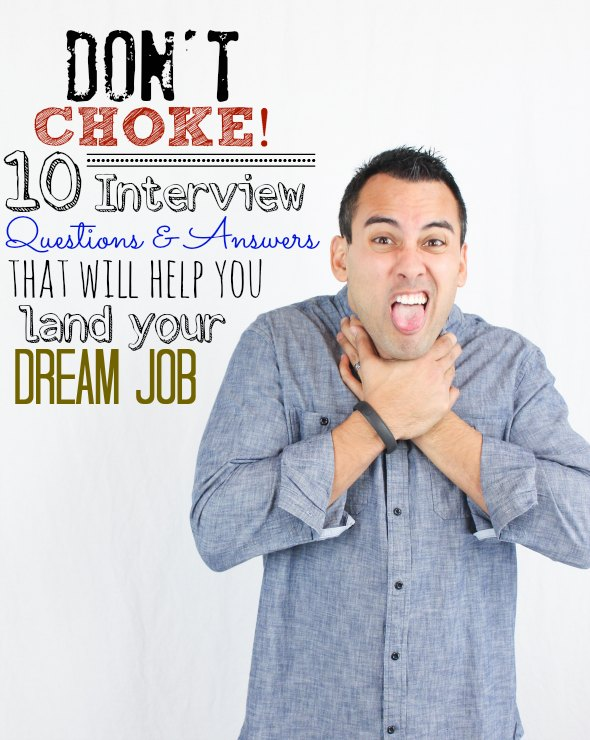 Don't Choke! 10 Interview Questions (with Answers) That Will