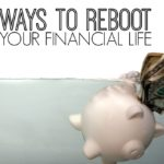 GF¢ 004 – 5 Ways to Reboot Your Financial Life